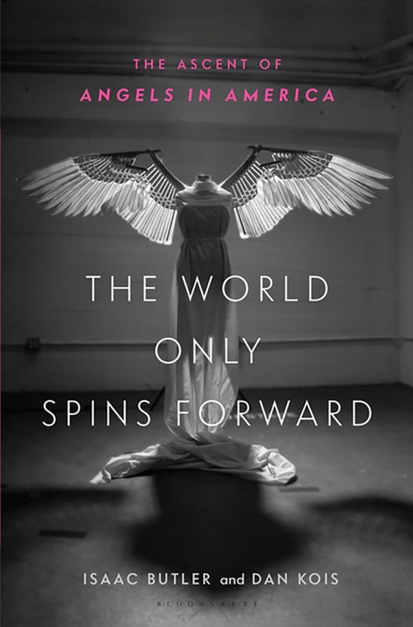 The World Only Spins Forward by Isaac Butler and Dan Kois