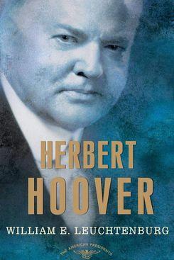 'Herbert Hoover,' by William E. Leuchtenburg
