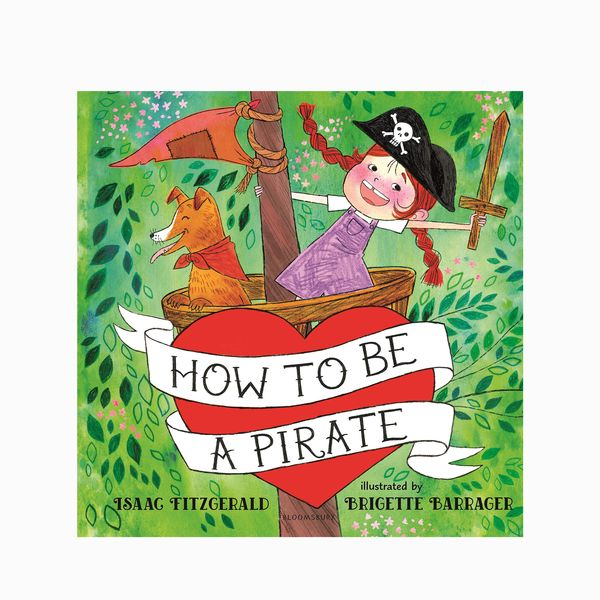 How to Be a Pirate by Isaac Fitzgerald, illust. Brigette Barrager