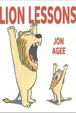 Lion Lessons by Jon Agee