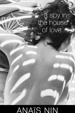 A Spy in the House of Love, by Anaïs Nin