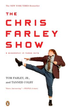 The Chris Farley Show, by Tom Farley Jr. and Tanner Colby