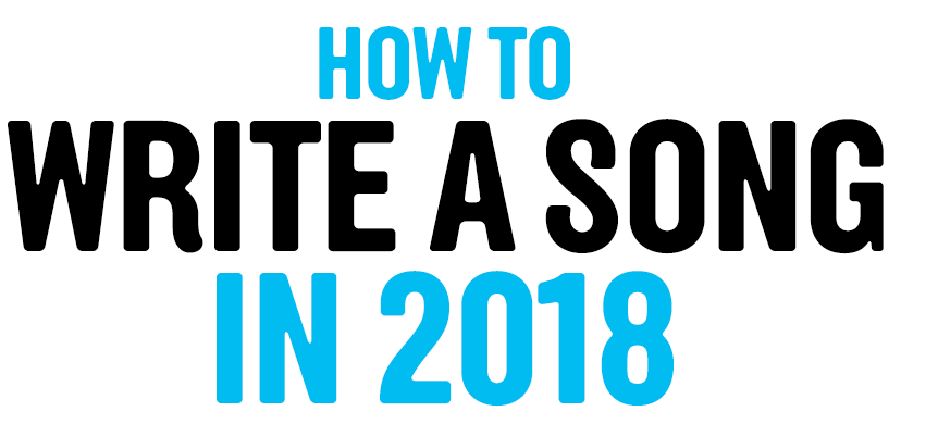 How to Write a Song in 2018