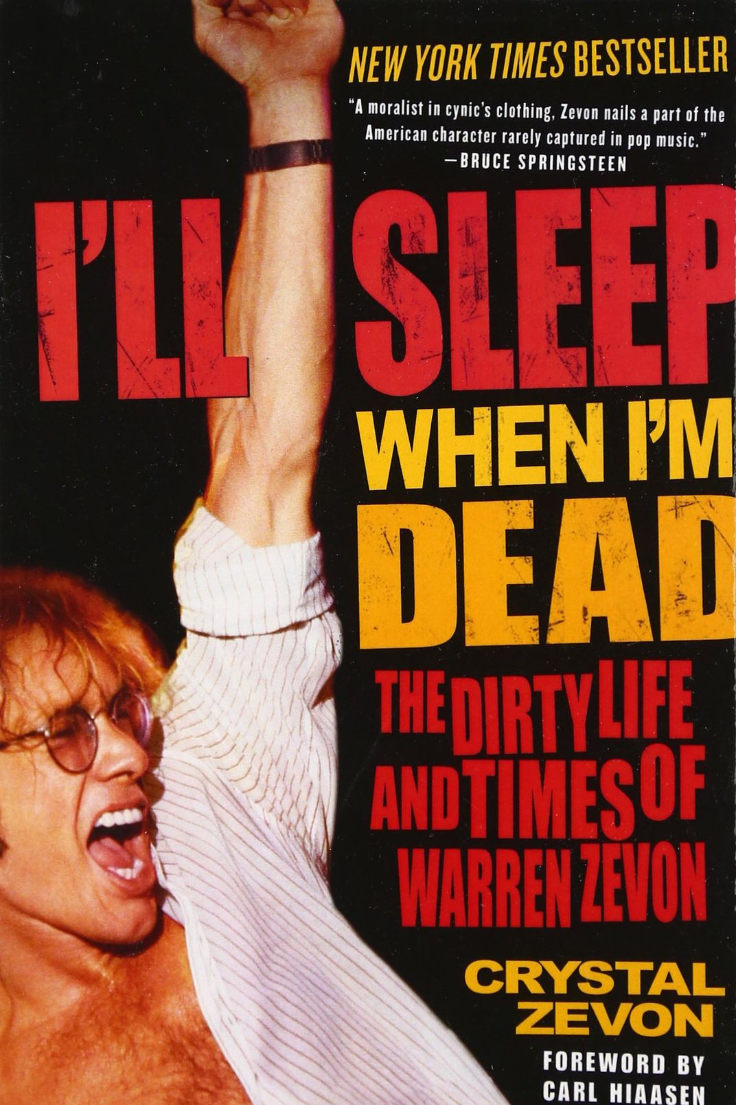 I'll Sleep When I'm Dead: The Dirty Life and Times of Warren Zevon by Crystal Zevon