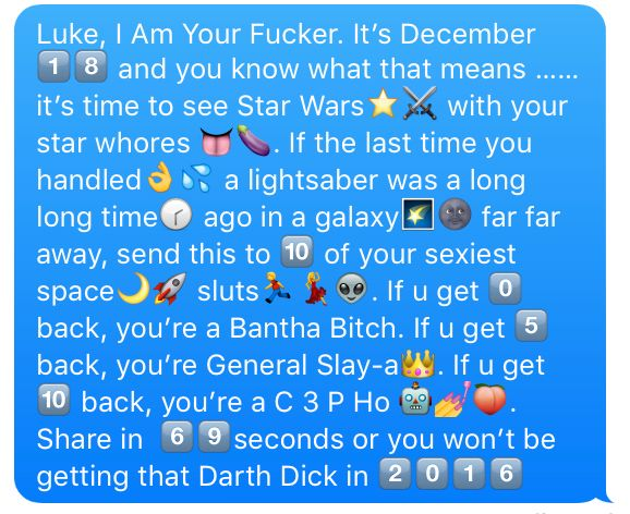 here is a raunchy i star wars i chain text to send to your uh