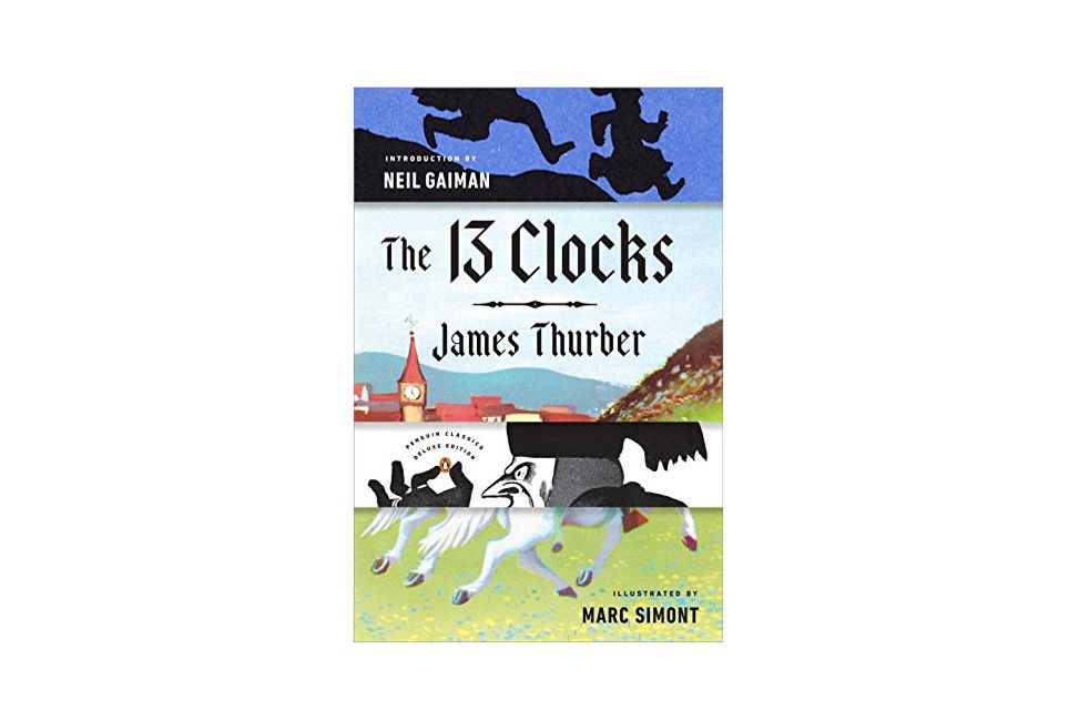 The 13 Clocks, Penguin Classics Deluxe Edition, by James Thurber