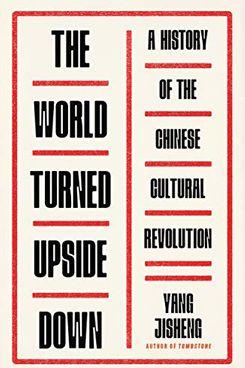 The World Turned Upside Down by Yang Jisheng (January 19)