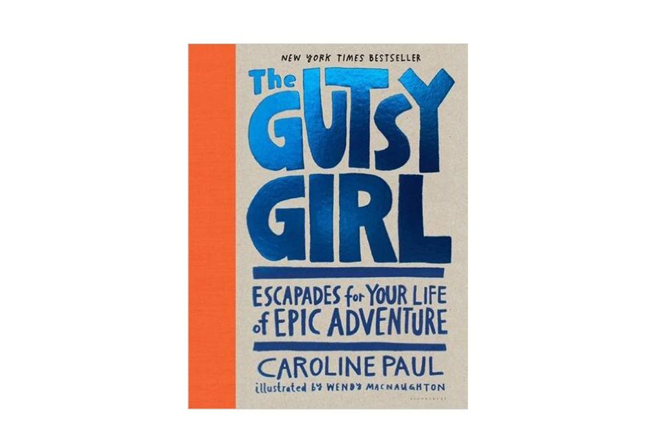 The Gutsy Girl by Caroline Paul