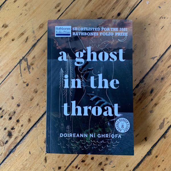 A Ghost in the Throat by Doireann Ní Ghríofa