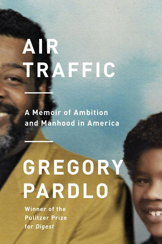 """Air Traffic,"" by Gregory Pardlo (April 10, Knopf)"