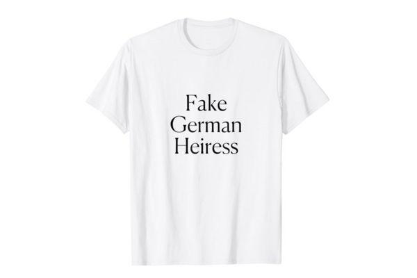Fake German Heiress Tee
