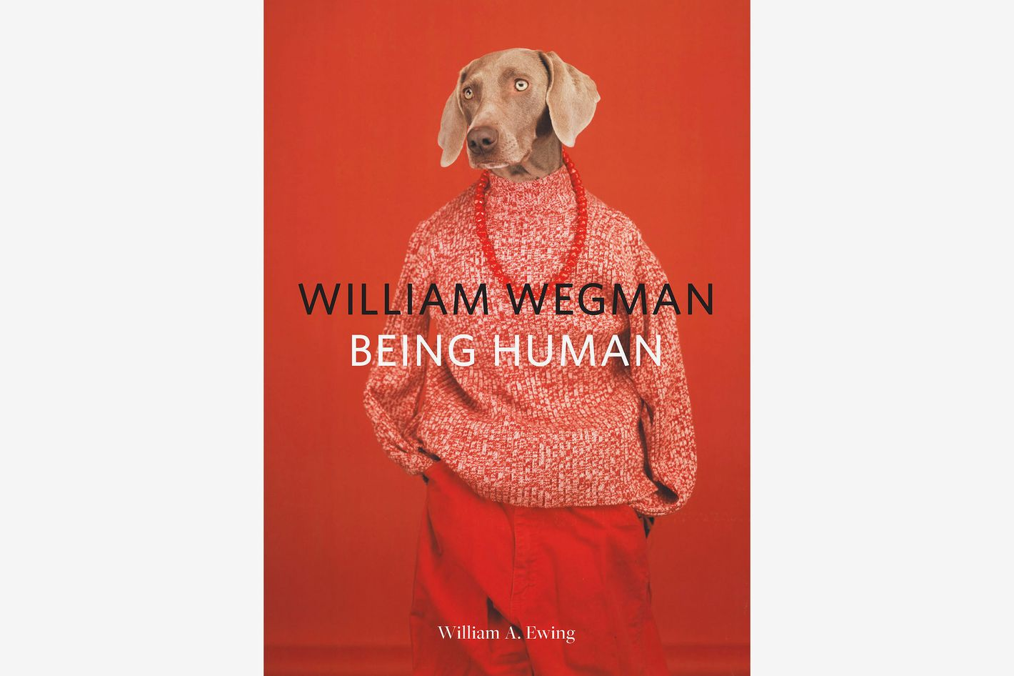 William Wegman: Being Human
