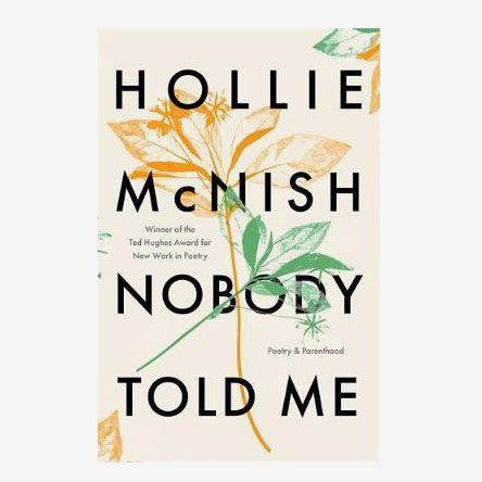 Nobody Told Me : Poetry and Parenthood by Hollie McNish
