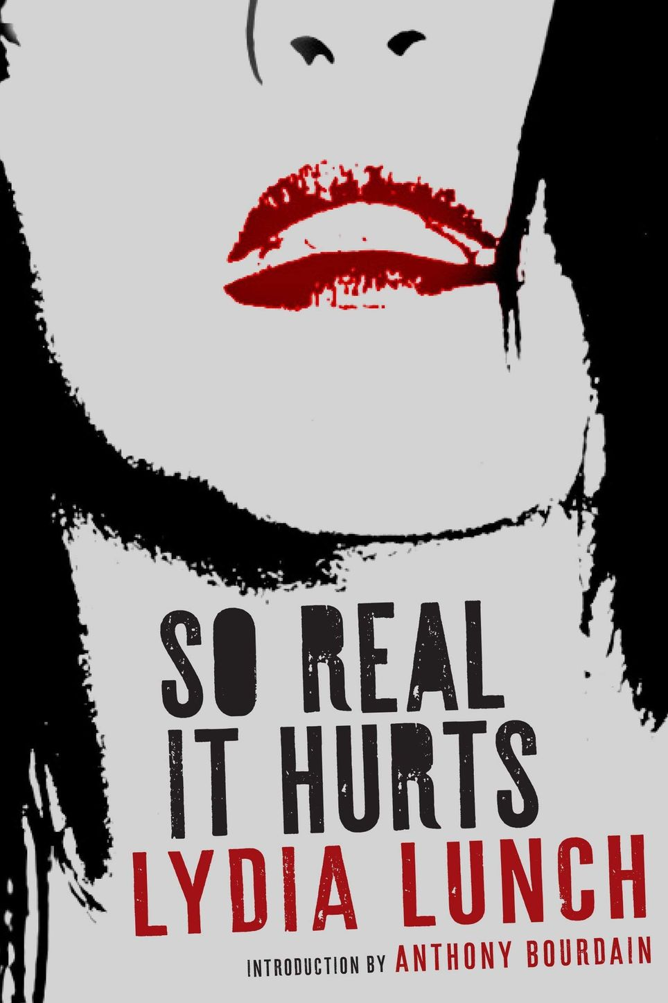 So Real It Hurts by Lydia Lunch