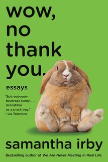 Wow, No Thank You.: Essays, by Samantha Irby