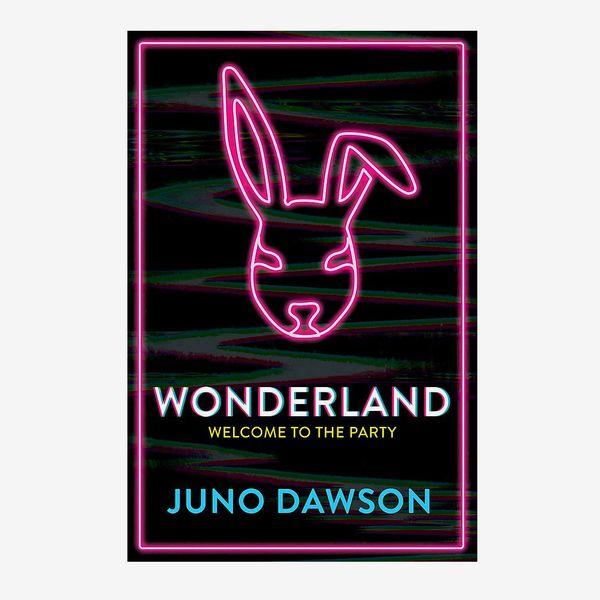 'Wonderland,' by Juno Dawson