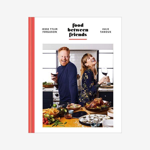 Food Between Friends by Jesse Tyler Ferguson and Julie Tanous