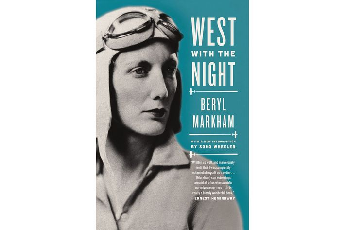 """West With the Night, by Beryl Markham """"I bought West With the Night at a  used bookstore late this summer on vacation when I'd run out of reading  materials."""