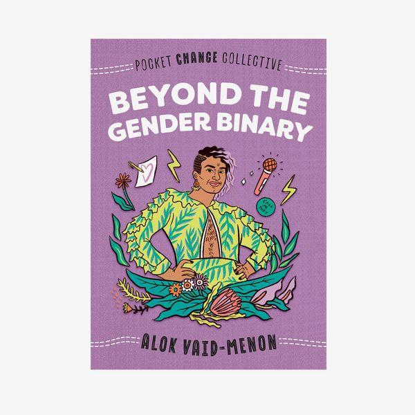 """Beyond the Gender Binary"", by Alok Vaid-Menon"