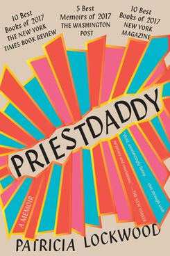 Priestdaddy, by Patricia Lockwood