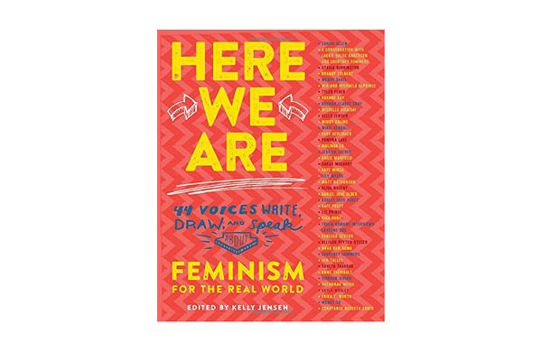 Here We Are: Feminism for the Real World edited by Kelly Jensen
