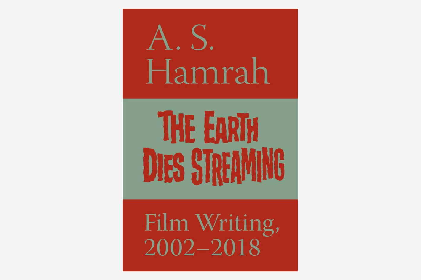 <em>The Earth Dies Streaming </em>by A.S. Hamrah