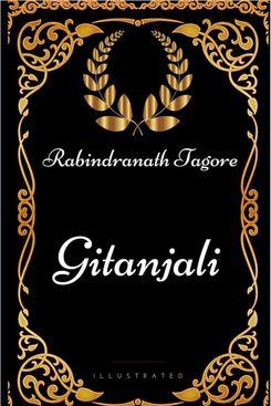 Gitanjali, by Rabindranath Tagore
