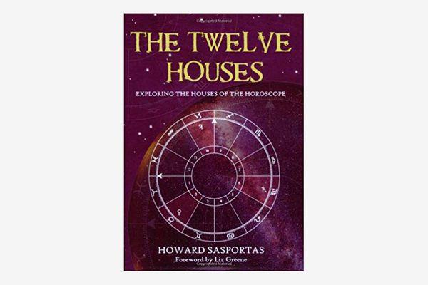 The Twelve Houses by Howard Sasportas