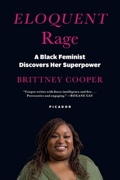 Eloquent Rage: A Black Feminist Discovers Her Superpower by Brittany Cooper