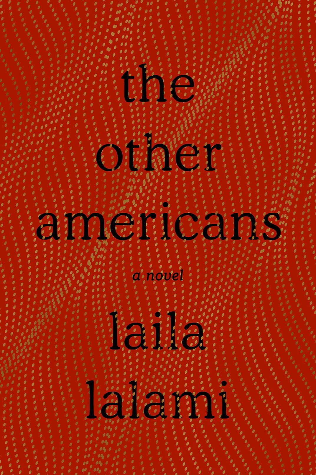The Other Americans, by Laila Lalami (Pantheon, March 26)