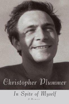 In Spite of Myself: A Memoir, by Christopher Plummer