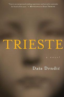 Trieste, by Dasa Drndic