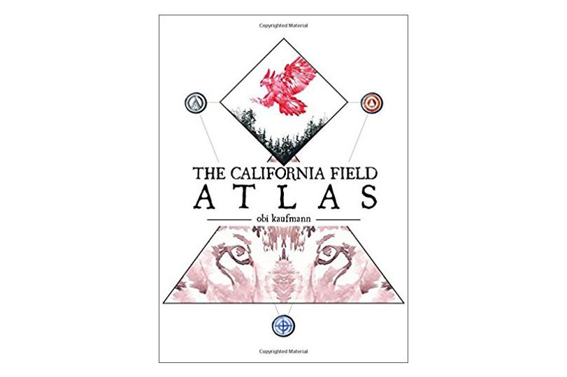 The California Field Atlas by Obi Kaufmann