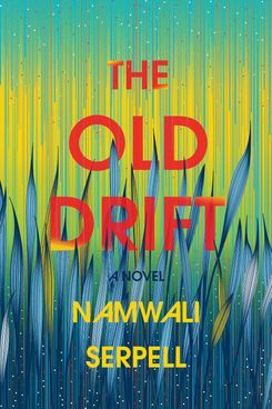 The Old Drift by Namwali Serpell (2019)