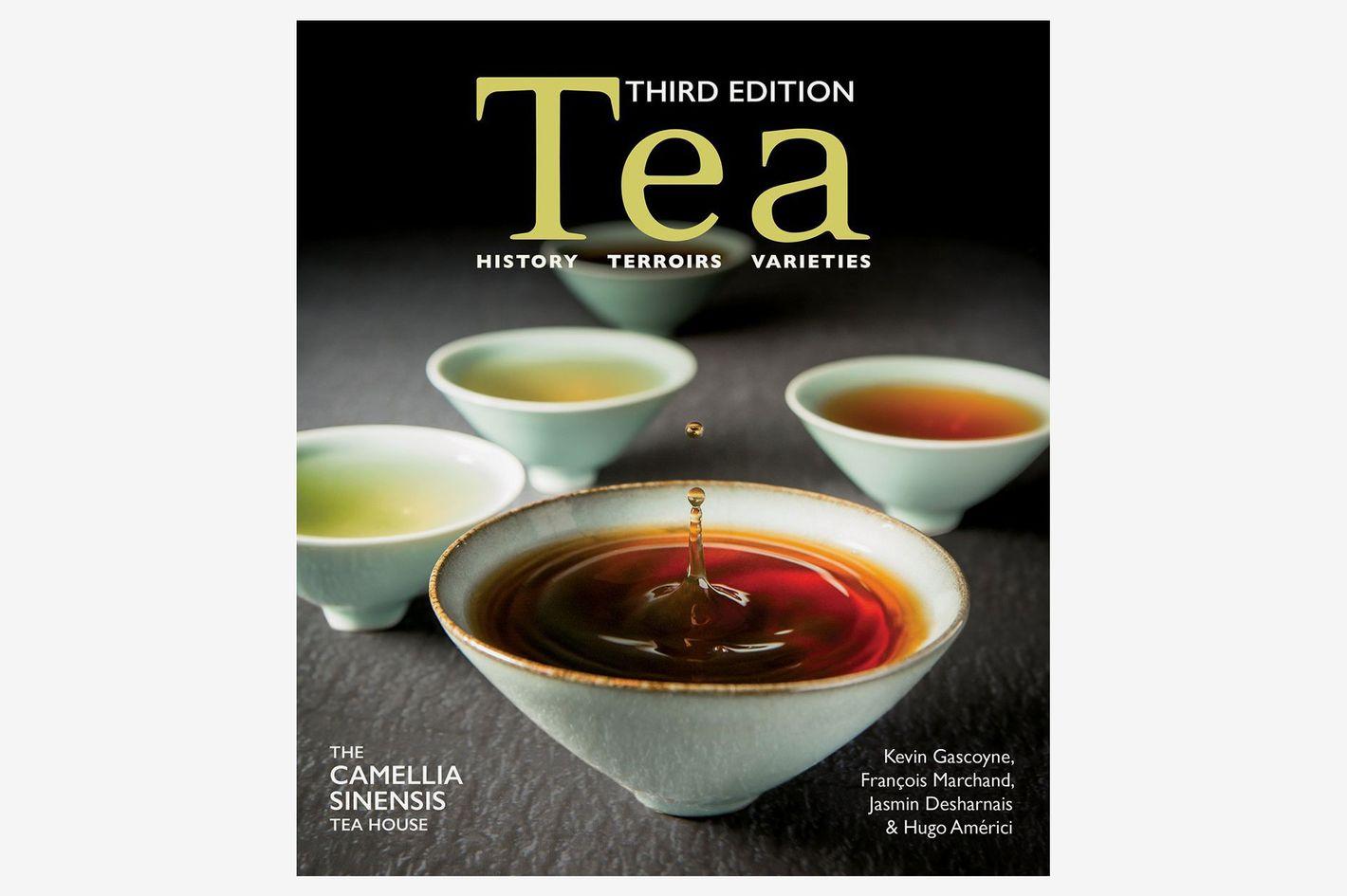 Tea: History, Terroirs, Varieties by Kevin Gascoyne, François Marchand, Jasmin Desharnais, and Hugo Américi