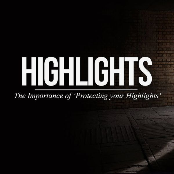 Protect Your Highlights: A Lesson on Light and Life
