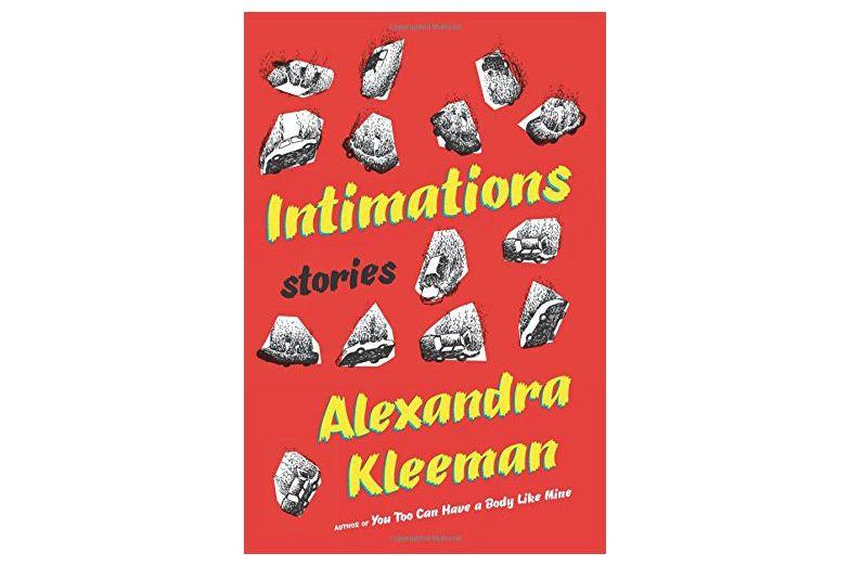 Intimations: Stories by Alexandra Kleeman