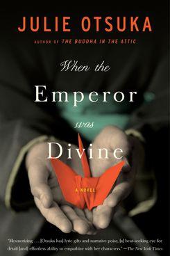 When the Emperor Was Divine, Julie Otsuka