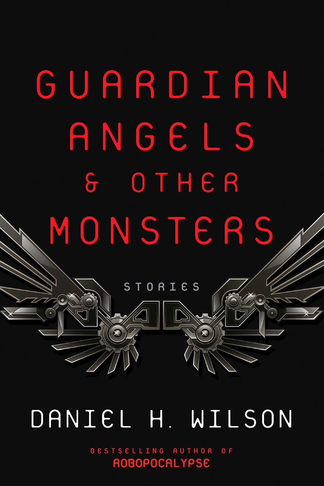 7. <em>Guardian Angels and Other Monsters</em>, by Daniel H. Wilson