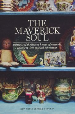 The Maverick Soul, by Miv Watts, Hugh Stewart, and Tracy Lines