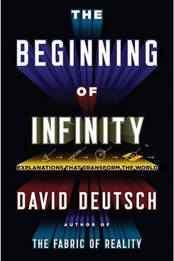 """The Beginning of Infinity,"" by David Deutsch"