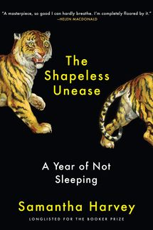 The Shapeless Unease, by Samantha Harvey