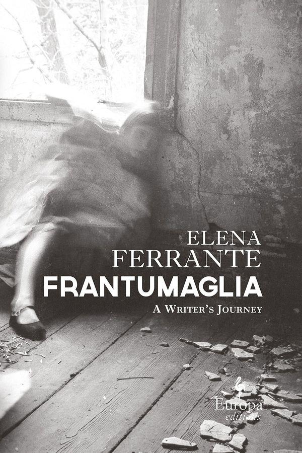 Frantumaglia, by Elena Ferrante