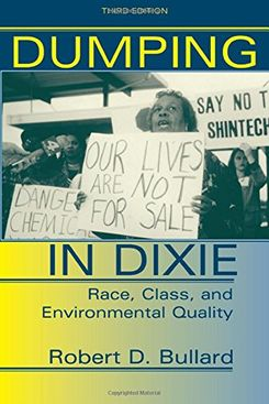 'Dumping in Dixie: Race, Class, and Environmental Quality'