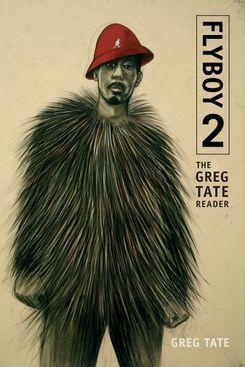 'Flyboy 2: The Greg Tate Reader'
