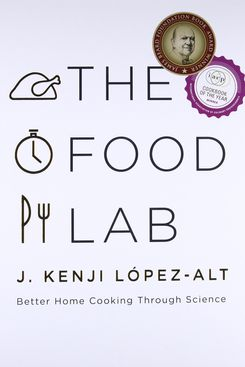 'The Food Lab: Better Home Cooking Through Science'