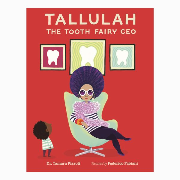 Tallulah the Tooth Fairy CEO by Tamara Pizzoli, illust. Federico Fabiani