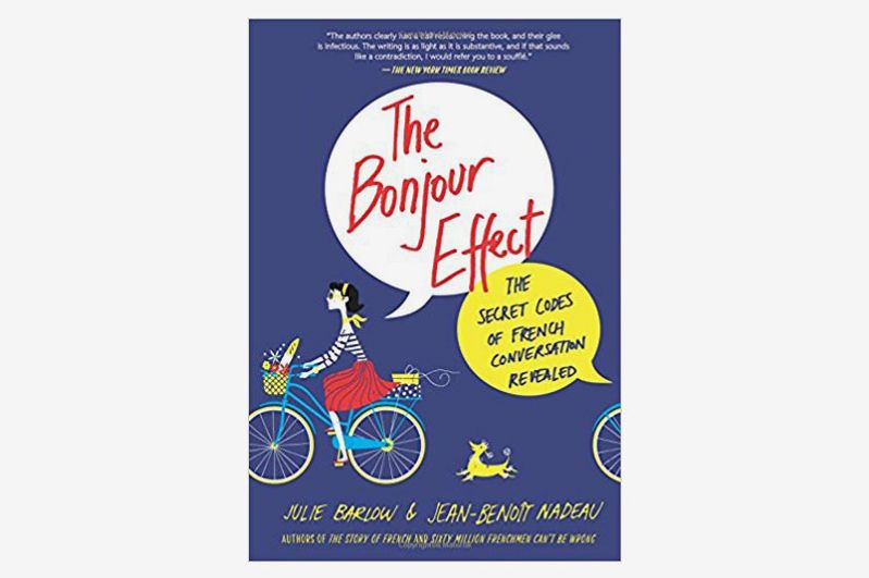 The Bonjour Effect: The Secret Codes of French Conversation, by Julie Barlow