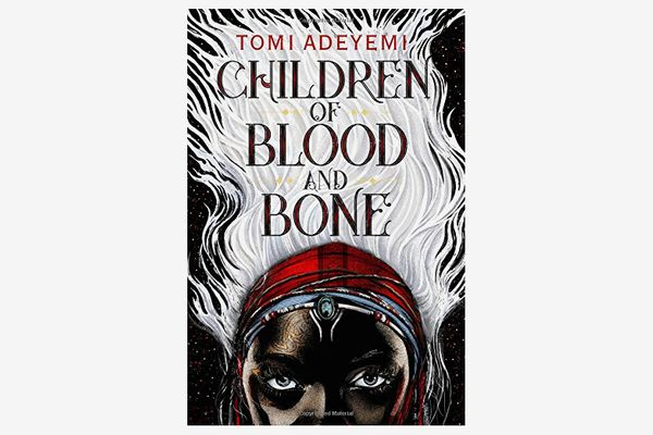 """Children of Blood and Bone (Legacy of Orisha),"" by Tomi Adeyemi"