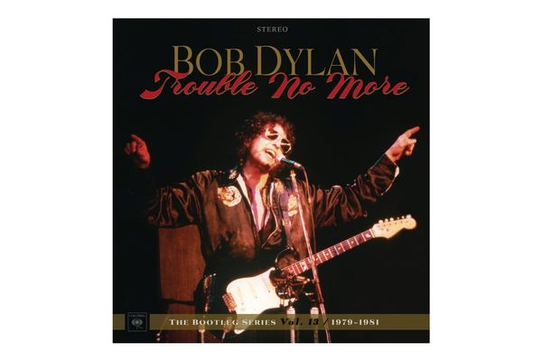 Bob Dylan, 'Trouble No More, the Bootleg Series Vol. 13, 1979-1981' (Deluxe Edition)